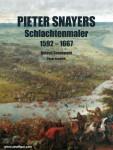 Sennewald, Roland / Hrncirik, Pavel: Pieter Snayers - Schlachtenmaler 1592-1667