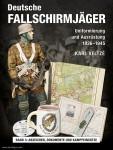 Veltze, K.: Deutsche Fallschirmjäger. Band 3: Abzeichen, Dokumente und Kampfeinsätze