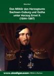 Herr, Ulrich: Das Militär des Herzogtums Sachsen-Coburg und Gotha unter Herzog Ernst II. (1844-1867)