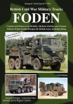 Schulze, C.: British Cold War Military Trucks. FODEN. Commercial Pattern Low Mobility, Medium Mobility and Variants