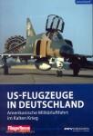 Moroff, G.: US-Flugzeuge in Deutschland. Amerikanische Militärluftfahrt im Kalten Krieg