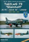 """Kehl, Daniel: TaktLwG 73 """"Steinhoff"""". JG 73 - JaboG 42 - LeKG42. Teil 1: 1959-1975"""