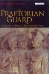Bingham, S.: The Praetorian Guard. A History of Rome's Elite Special Forces