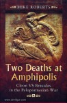 Roberts, M.: Two Deaths at Amphipolis. Cleon vs Brasidas in the Peloponnesian War