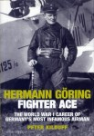Kilduff, P.: Hermann Göring - Fighter Ace. The World War I Career of Germany's most infamous Airman