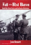 Benett, L.: Fall of the Red Baron. World War I Aerial Tactics and the Death of Richthofen