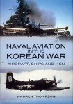 Thompson, W.: Naval Aviation in the Korean War