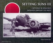 Laemlein, T.: Setting Sun. Captured & wrecked japanese Aircraft in WW2. Band 3