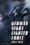 Aders, G.: German Night Fighter Force 1917-1945