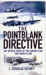 Keeney, D. L.: The Pointblank Directive. Three Generals and the Untold Story of the Daring Plan that Saved D-Day
