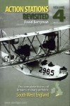 Berryman, D.: Action Stations Revisited. The complete history of Britain's military airfields. Band 4: South West England
