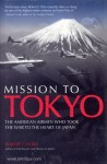 Dorr, R. F.: Mission to Tokyo. The american Airmen who took the War to the Heart of Japan