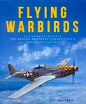 Graff, C.: Flying Warbirds. An Illustrated Profile of the Flying Heritage Collection's rare WW2-Era Aircraft