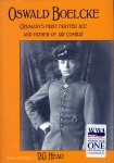 Head, R. G.: Oswald Boelcke. Germany's first Fighter Ace and Father of Air Combat