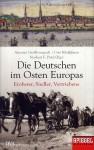 Großbongardt, A./Klußmann, U./Pötzl. N. F. (Hrsg.): Die Deutschen im Osten Europas. Eroberer, Siedler, Vertriebene