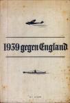 1939 gegen England. Berichte und Bilder