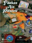 Bizet, Olivier/Millard, Francois: Yankee Air Pirates. U.S. Air Force Uniforms and Memorabilia of the Vietnam War. Band 1: Command & Control - Tactical Control - Forward Air Control - Rescue - Electronic Warfare - Air Police/Security Police