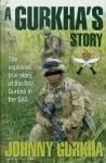Gurkha, Johnny: A Gurkha's Story. The explosive true story of the first Gurkha in the SAS
