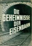 Die Geheimnisse der Eisenbahn. Technik, Betrieb und Organisation der Eisenbahnen