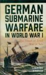 Sondhaus, Lawrence: German Submarine Warfare in World War I. The Inset of Total War at Sea