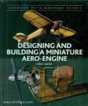 Turner, Chris: Designing and Building a Miniature Aero-Engine