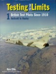 Ellis, K.: Testing to the limits. British Test Pilots since 1909. Band 1: Addicott to Huxley