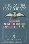 Jacobs, Peter: The RAF in 100 Objects
