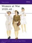 Cassin-Scott, J./McBride, A. (Illustr.): Women at War. 1939-45