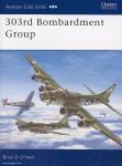 O'Neill, B.D./Styling, M. (Illustr.): 303rd Bombardment Group