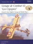 Guttmann, J./Dempsey, H. (Illustr.): Groupe de Combat 12, 'Les Cigognes': France's Ace Fighter Group in World War I