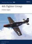 Bucholtz, C./Davey, C. (Illustr.): 4th Fighter Group. Debden Eagles