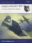 Ransom, S./Cammann, H.-H./Laurier, J. (Illustr.)/Postlethwaite, M. (Illustr.): Jagdgeschwader 400. Germany's Elite Rocket Fighters
