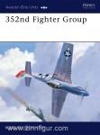 Ivie, T./Tullis, T. (Illustr.): 352nd Fighter Group