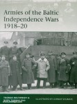 Thomas, Nigel/Boltowsky, Toomas/Shumate, Johnny (Illustr.): Armies of the Baltic Independence Wars 1918-20