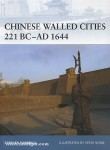 Turnbull, S./Noon, S. (Illustr.): Chinese Walled Cities 221 BC - 1644