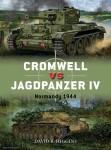 Higgins, David R./Shumate, Johnny (Illustr.)/Gilliland, Alan (Illustr.): Cromwell vs Jagdpanzer IV Normady 1944