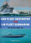 Stille, Mark/Wright, Paul (Illustr.): USN Fleet Destroyer vs IJN Fleet Submarine. The Pacific 1941-43
