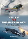 Holmes, Tony/Laurier, Jim (Illustr.)/Hector, Gareth (Illustr.): F6F Hellcat vs N1K1/2 Shiden/Shiden-Kai. Pacific 1945