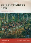 Winkler, J. F./Dennis, P. (Illustr.): Fallen Timbers 1794. The US Army's first victory