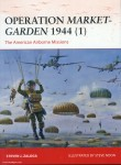 Zaloga, S. J./Noon, S. (Illustr.): Operation Market-Garden 1944. Teil 1: The American Airborne Missions