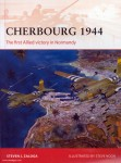 Zaloga, S. J./Noon, S. (Illustr.): Cherbourg 1944. The first Allied victory in Normandy