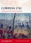 Blackmon, R./Turner, G. (Illustr.): Cowpens 1781. Turning point of the American Revolution
