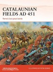 MacDowall, S./Dennis, P. (Illustr.): Catalaunian Fields AD 451. Rome's last great battle