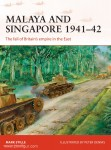 Stille, M./Dennis, P. (Illustr.): Malaya and Singapore 1941-42. The Fall of the Britain's empire in the East