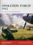 Herder, B. L./Tan, D. (Illustr.): Operation Torch 1942. The invasion of French North Africa