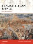 Sheppard, Si/Dennis, Peter: Tenochtitlan 1519-21. Clash of civilizations