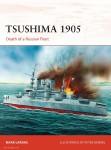 Lardas, Mark/Dennis, Peter (Illustr.): Tsushima 1905. Death of the Russian Fleet