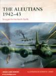 Herder, Brian L./Hwee, Dorothy (Illustr.): The Aleutians 1942-43. America's forgotten war