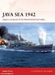 Stille, Mark/Laurier, Jim (Illustr.): Java Sea 1942. Japan's Conquest of the Netherlands East Indies