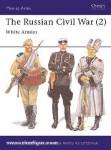 Khvostov, M./Karachtchouk, A. (Illustr.): The Russian Civil War. Teil 2: White Armies